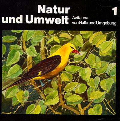 Natur und Umwelt, Avifauna von Halle und Umgebung, Band 1